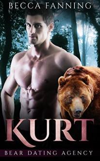 Kurt (Bear Shifter Dating Agency Romance) (Bear Dating Agency Book 3) - Becca Fanning