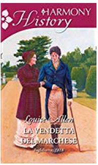 La vendetta del marchese - Louise Allen