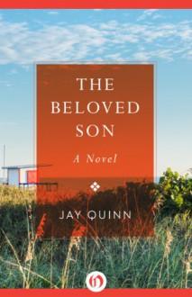 The Beloved Son: A Novel - Jay Quinn