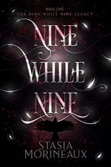 Nine While Nine - Stasia Morineaux