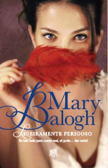 Ligeiramente Perigoso (Portuguese Edition) - Mary Balogh
