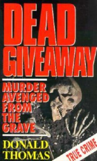 Dead Giveaway: Murderers Avenged from the Grave - Donald Thomas