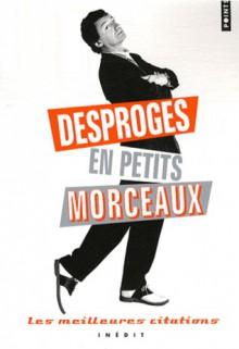 Desproges en petits morceaux - Pierre Desproges