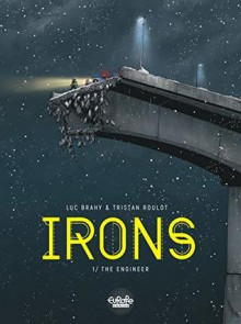 The Engineer (Irons #1) - Luc Brahy,Tristan Roulot