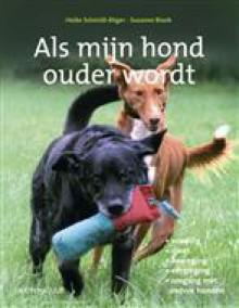 Als mijn hond ouder wordt - Heike Schmidt-Röger