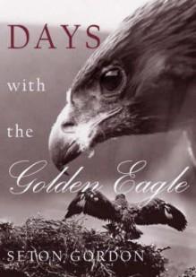 Days with the Golden Eagle - Seton Paul Gordon