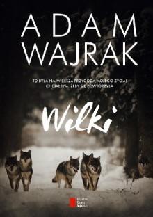Wilki - Adam Wajrak