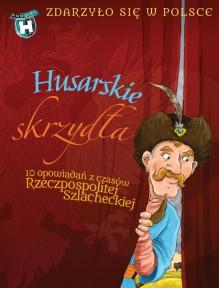 Husarskie skrzydła - Kazimierz Szymaczko, Paweł Wakuła, Grażyna Bąkiewicz