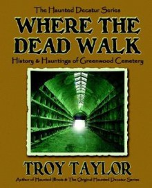 Where the Dead Walk - Troy Taylor