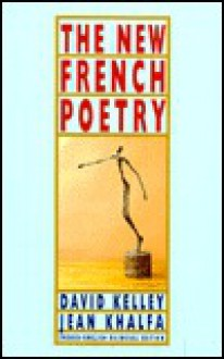 The New French Poetry - David Kelley