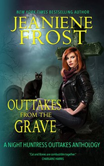 Outtakes From The Grave (Night Huntress) (Volume 8) - Jeaniene Frost