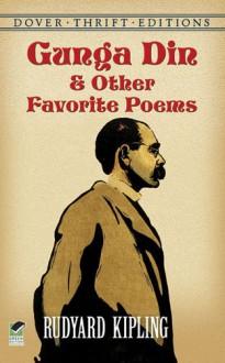 Gunga Din and Other Favorite Poems - Rudyard Kipling