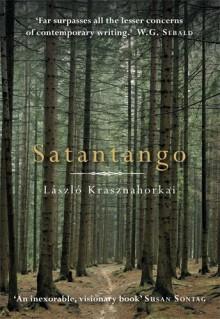 Satantango - László Krasznahorkai,George Szirtes