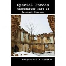 Special Forces - Mercenaries Part II (Special Forces, #2 part 2) - Aleksandr Voinov, Marquesate, Vashtan