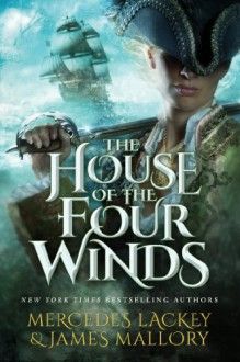 The House of the Four Winds - Mercedes Lackey,James Mallory