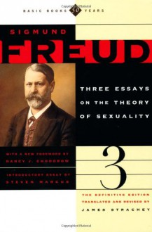 Three Essays on the Theory of Sexuality - Sigmund Freud, James Strachey, Steven Marcus