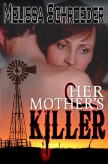 Her Mother's Killer - Melissa Schroeder