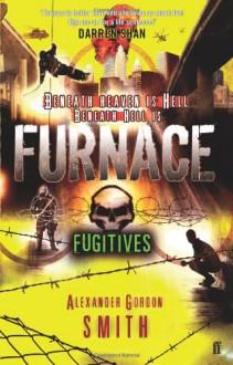 Fugitives - Alexander Gordon Smith