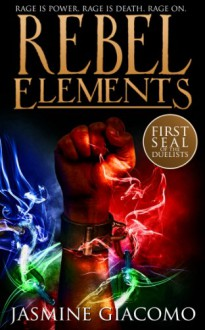 Rebel Elements - Jasmine Giacomo