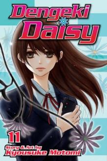 Dengeki Daisy, Vol. 11 (Dengeki Daisy, #11) - Kyousuke Motomi