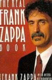 The Real Frank Zappa Book - Frank Zappa