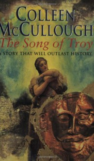 The Song of Troy - Colleen McCullough