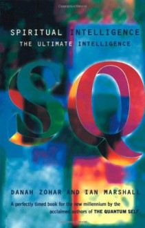 Spiritual Intelligence (Bloomsbury Paperbacks) - Danah Zohar