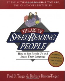 The Art of Speed Reading People: How to Size People Up and Speak Their Language - Paul D. Tieger, Barbara Barron-Tieger