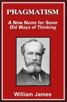 essays in pragmatism william james James, william the writings of william james: a comprehensive edition  this example ethical pragmatism essay is published for educational and informational .