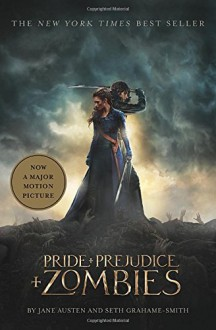 Pride and Prejudice and Zombies (Movie Tie-in Edition) - Jane Austen,Seth Grahame-Smith