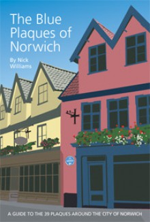 The Blue Plaques Of Norwich - Nick Williams