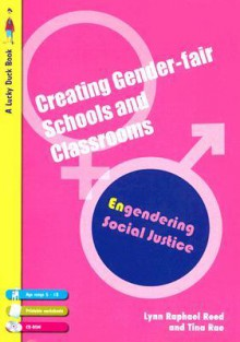 Creating Gender-Fair Schools and Classrooms: Engendering Social Justice 5-13 [With CDROM] - Lynn Raphael Reed, Tina Rae