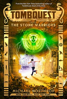 The Stone Warriors (TombQuest, Book 4) - Michael Northrop