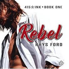 Rebel - Tristan James Mabry,Rhys Ford