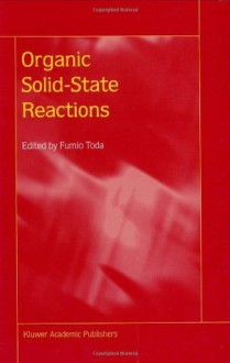 Organic Solid-State Reactions - Fumio Toda