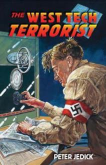 The West Tech Terrorist - Peter Jedick