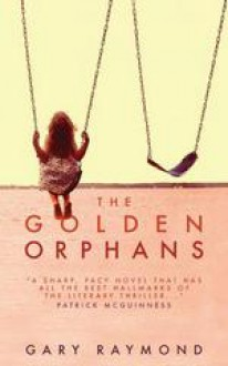 The Golden Orphans - Gary Raymond