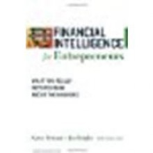 Financial Intelligence for Entrepreneurs: What You Really Need to Know About the Numbers by Karen Berman, Joe Knight, John Case [Harvard Business Press, 2008] (Paperback) [Paperback] - Karen Berman
