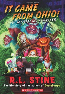 It Came From Ohio!: My Life As a Writer - R.L. Stine