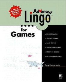 Advanced Lingo for Games - Gary Rosenzweig