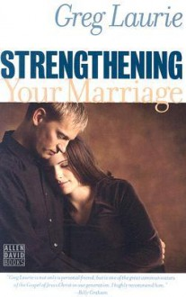 Strengthening Your Marriage - Greg Laurie