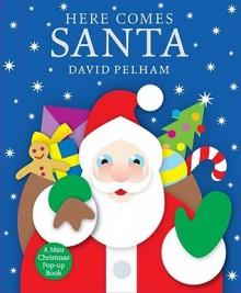 Here Comes Santa: A Mini Holiday Pop-Up - David Pelham