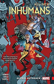 All-New Inhumans Vol. 1: Global Outreach - James Asmus, Charles Soule, Stefano Caselli