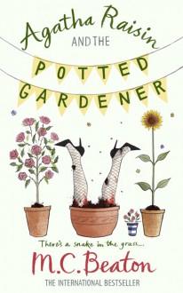 Agatha Raisin and the Potted Gardener - M.C. Beaton