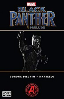 Marvel's Black Panther Prelude (2017) #1 (of 2) - Will Pilgrim,Annapaola Martello