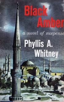 Black Amber - Phyllis A. Whitney