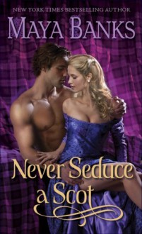 Never Seduce a Scot - Maya Banks