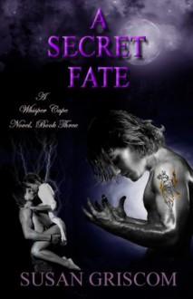 A Secret Fate (Whisper Cape Book 3) - Susan Griscom