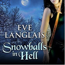 Snowballs in Hell: Princess of Hell Series, Book 2 - Tantor Audio,Eve Langlais,Rebecca Estrella