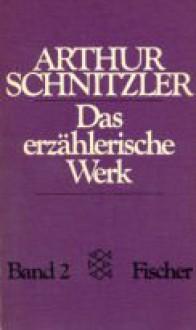 Das erzählerische Werk II. Leutnant Gustl und andere Erzählungen. - Arthur Schnitzler
